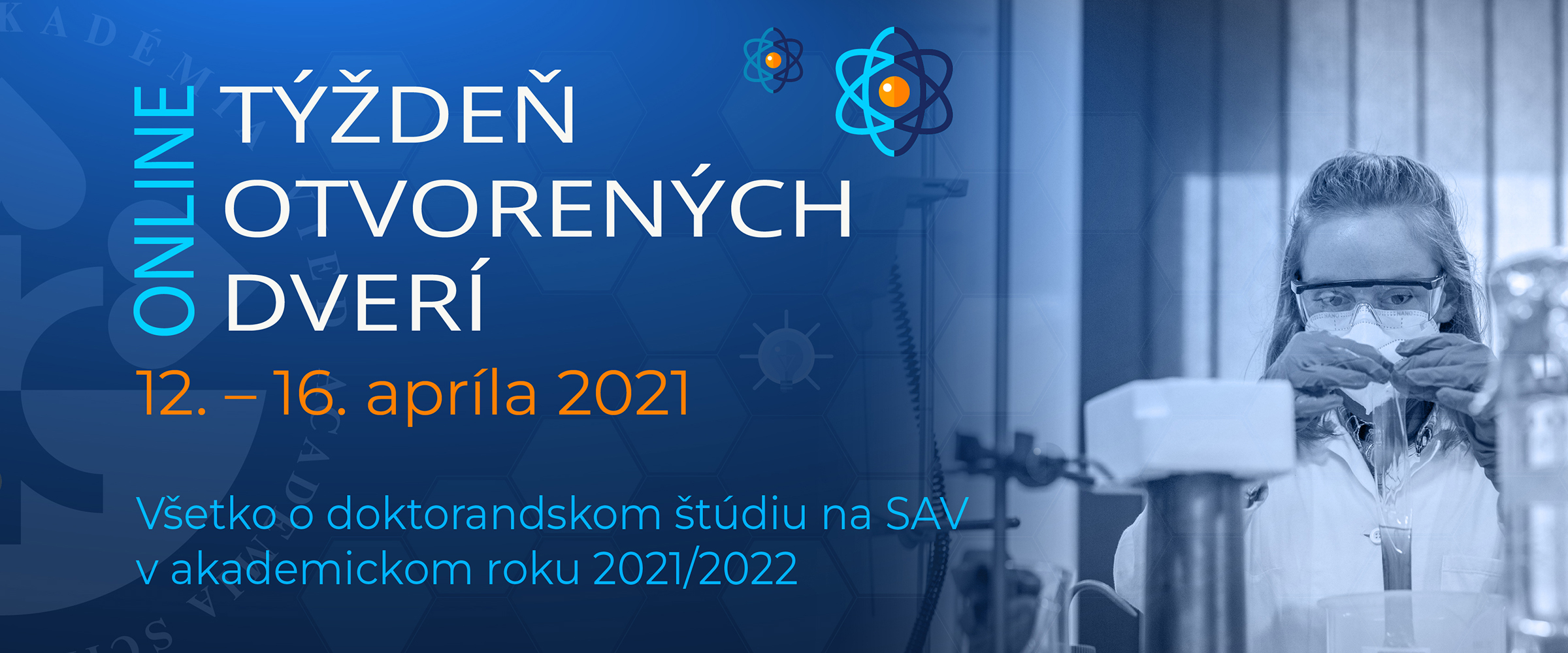 Online Týždeň otvorených dverí 12. - 16. apríl 2021. Všetko o doktorandskom štúdiu na SAV v AR 2021/2022